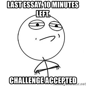 Challenge Accepted HD 1 - Last Essay. 10 minutes left. Challenge Accepted