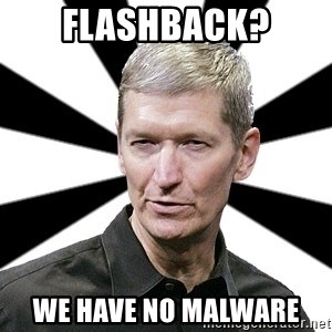 Tim Cook Time - flashback? we have no malware