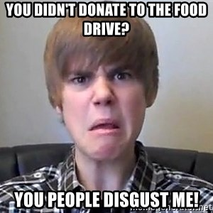 Justin Bieber 213 - You didn't Donate to the food Drive? You people disgust me!