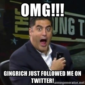 Surprised Cenk - OMG!!! GINGRICH JUST FOLLOWED ME ON TWITTER!