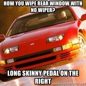 Nissan 300ZX - how you wipe rear window with no wiper? long skinny pedal on the right
