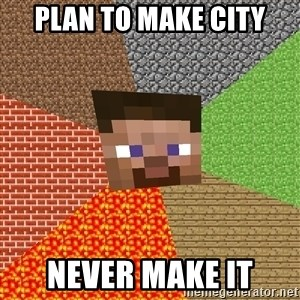 Minecraft Guy - plan to make city never make it