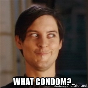 Peter Parker Spider Man - What condom?..