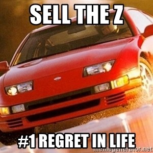 Nissan 300ZX - sell the Z #1 regret in life