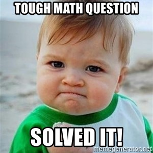 victory kid - Tough math question SOLVED IT!