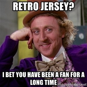 Willy Wonka - Retro Jersey?  I bet you have been a fan for a long time