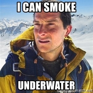 Bear Grylls Loneliness - I CAN SMOKE UNDERWATER