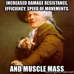 Joseph Ducreux - Increased damage resistance, efficiency, speed of movements, and muscle mass