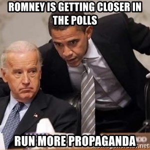 Obama Biden Concerned - Romney is getting closer in the polls run more propaganda
