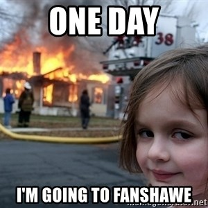 Disaster Girl - One Day I'm going to fanshawe