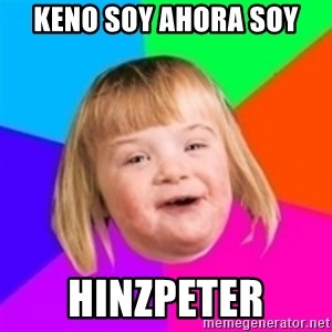 I can count to potato - keno soy ahora soy HINZPETER