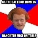 Dutch mongoloid - As the cat from home is dance the mice on table