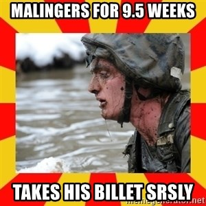 Shitbag Officer Candidate - malingers for 9.5 weeks takes his billet srsly