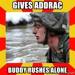 Shitbag Officer Candidate - gives addrac buddy rushes alone