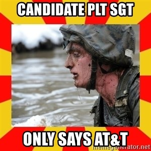 Shitbag Officer Candidate - candidate plt sgt only says at&T