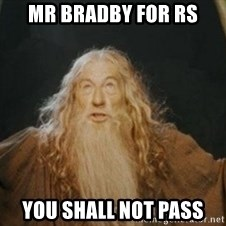 Gandalf1 - mr bradby for RS you shall not pass