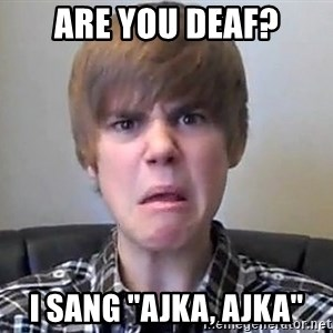 "Justin Bieber 213 - Are you deaf? I sang ""Ajka, ajka"""