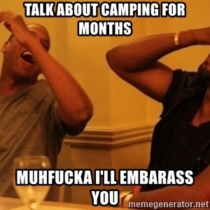 Kanye and Jay - talk about camping for months muhfucka i'll embarass you