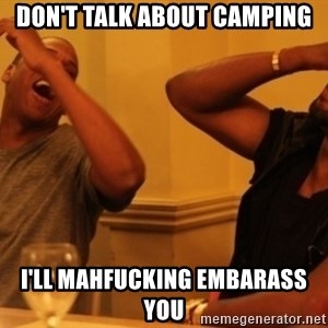 Kanye and Jay - don't talk about camping i'll mahfucking embarass you