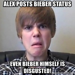 Justin Bieber 213 - Alex posts bieber status even bieber himself is disgusted!