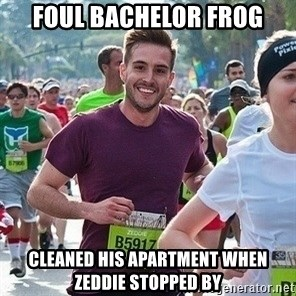 Ridiculously photogenic guy (Zeddie) - foul bachelor frog cleaned his apartment when zeddie stopped by