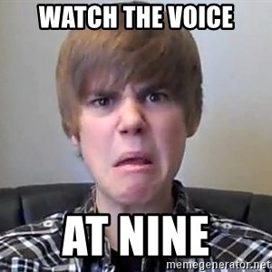 Justin Bieber 213 - Watch the voice At nine