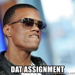 Dat Ass - Dat assignment