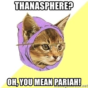 Hipster Kitty - thanasphere? oh, you mean pariah!