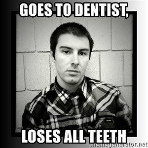 Bad Luck Larry - Goes to dentist, loses all teeth