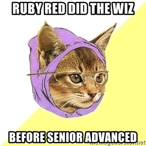 Hipster Kitty - ruby red did the wiz before senior advanced