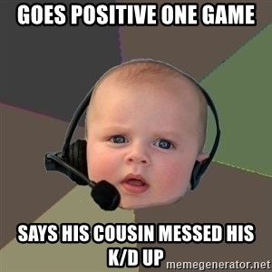 FPS N00b - Goes positive one game says his cousin messed his K/D up