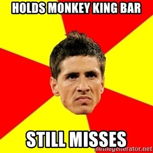 Fernando Torres Bitchface - Holds Monkey King Bar Still misses