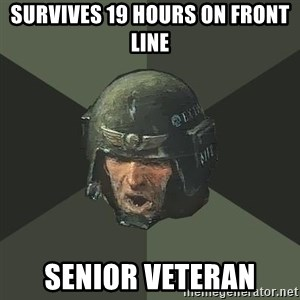 Advice Guardsman - survives 19 hours on front line senior veteran