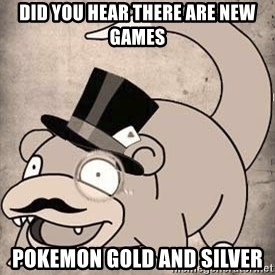 Time Oblivious Slowpoke - Did you hear there are new games Pokemon gold and silver