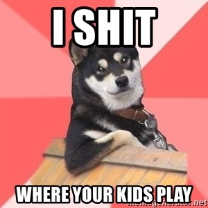 Cool Dog - i shit where your kids play