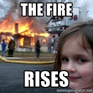 Disaster Girl - The fire rises