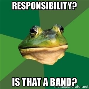 Foul Bachelor Frog - Responsibility? Is that a band?