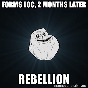 Forever Alone - Forms loc, 2 months later Rebellion