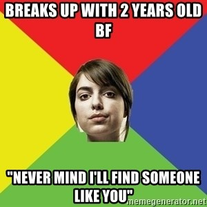 "Non Jealous Girl - Breaks up with 2 years old BF ""Never mind I'll find someone like you"""