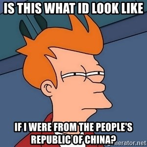 Futurama Fry - is this what id look like if i were from the people's republic of china?