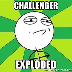 Challenge Accepted 2 - Challenger Exploded