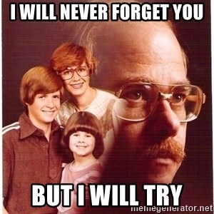 Vengeance Dad - I will never forget you But I will try
