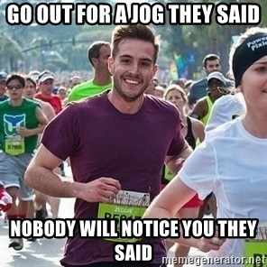 Ridiculously photogenic guy (Zeddie) - GO OUT FOR A JOG THEY SAID NOBODY WILL NOTICE YOU THEY SAID