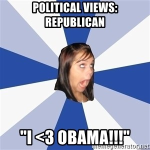 "Annoying Facebook Girl - political views: Republican ""i <3 obama!!!"""