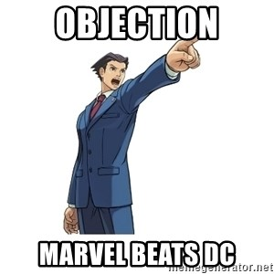 OBJECTION - Objection marvel beats dc