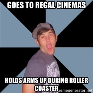 Overly Excited Eric - GOES TO REGAL CINEMAS HOLDS ARMS UP DURING ROLLER COASTER