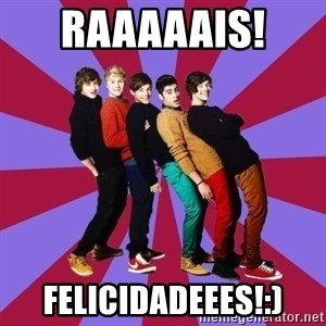 typical 1D - raaaaais!  felicidadeees!:)