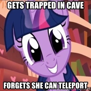 Twilight MLP FIM - gets trapped in cave forgets she can teleport