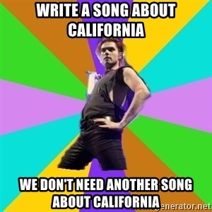 Gerard Way - Write a song about California We Don't Need Another song About CAlifornia