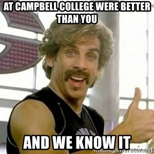 White Goodman - At Campbell college were better than you and we know it